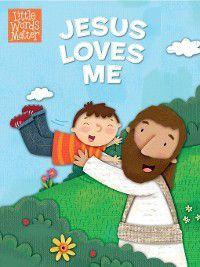 Little Words MatterTM: Jesus Loves Me, B&H Kids Editorial Staff
