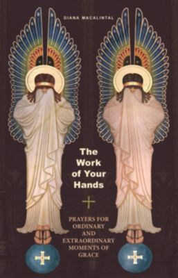 Liturgical Press: The Work of Your Hands, Diana Macalintal