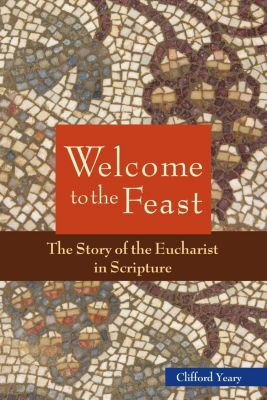 Liturgical Press: Welcome to the Feast, Clifford M. Yeary