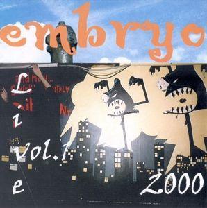 Live 2000 Vol 1, Embryo