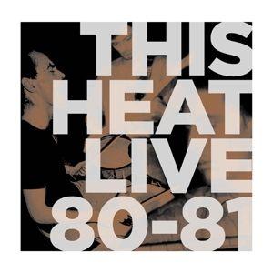 Live 80-81 (Vinyl), This Heat