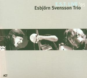 Live '95, e.s.t.-Esbjörn Svensson Trio