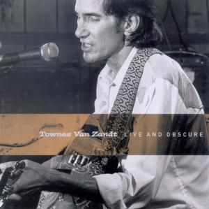 Live And Obscure, Townes Van Zandt