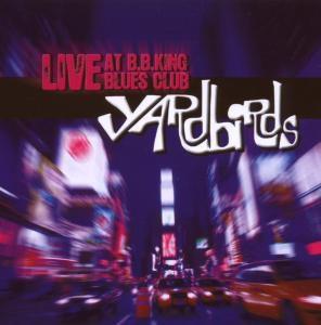 Live At B.B.King Blues Club, The Yardbirds