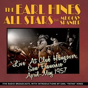 Live At Club Hangover, The feat. Spanier,Muggsy Earl Hines All Stars