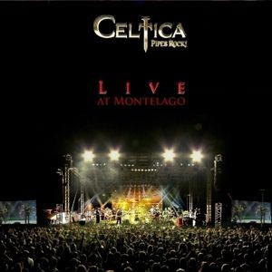 Live At Montelago, Celtica-Pipes Rock!