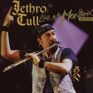 Live At Montreux 2003 (2cd), Jethro Tull