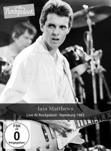 Live At Rockpalast-Hamburg 1983, Iain Matthews