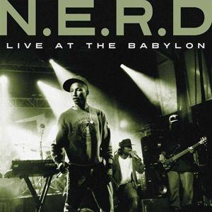 LIVE AT THE BABYLON, N.e.r.d