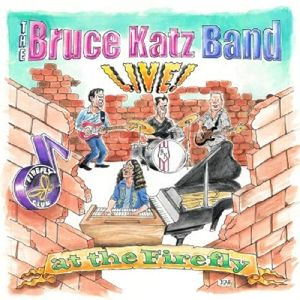 Live! At The Firefly, Bruce Band Katz