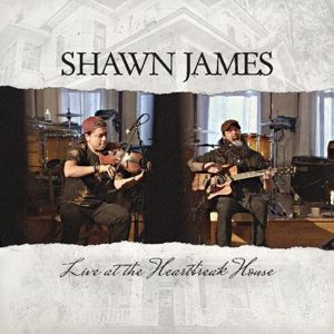 Live At The Heartbreak House, Shawn James