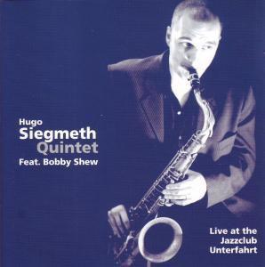 Live At The Jazzclub Unterfahrt, Hugo Quintet Siegmeth