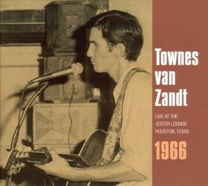 Live At The Jester Lounge-Houston,Texas,1966, Townes Van Zandt