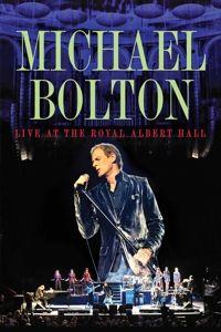 Live At The Royal Albert Hall, Michael Bolton