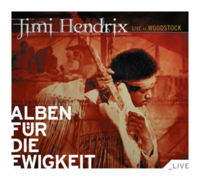 live at woodstock alben f r die ewigkeit von jimi hendrix. Black Bedroom Furniture Sets. Home Design Ideas
