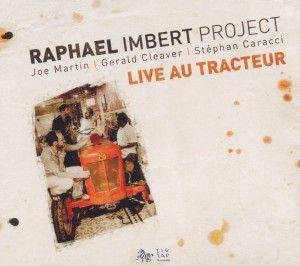 Live Au Tracteur, Raphael Project Imbert