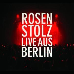 Live aus Berlin, Rosenstolz