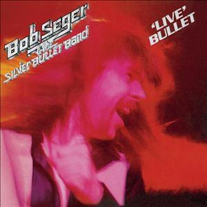 Live Bullet, Bob & The Silver Bullet Band Seger