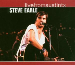 Live From Austin Tx, Steve Earle
