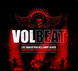 Live From Beyond Hell/Above Heaven, Volbeat