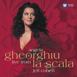 Live From La Scala, Angela Gheorghiu, Jeff Cohen
