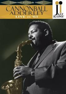Live in '63, Cannonball Adderley