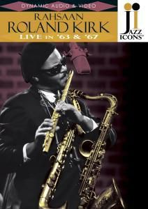 Live in '63 & '67, Rahsaan Roland Kirk