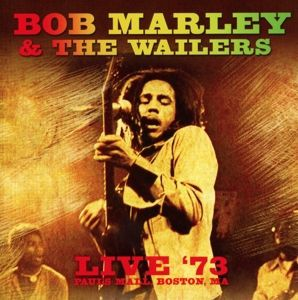 Live In 73, Bob Marley And The Wailers