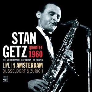 Live In Amsterdam,Düsseldorf & Zürich 1960, Stan Getz