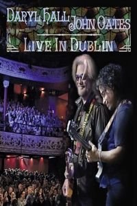 Live In Dublin (DVD+ 2 CDs), Daryl Hall, John Oates