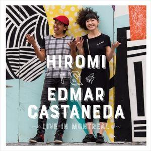 Live In Montreal, Edmar Hiromi & Castaneda