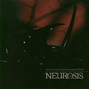 Live in Stockholm, Neurosis