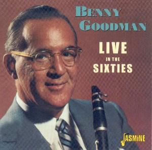 Live In The Sixties, Benny Goodman