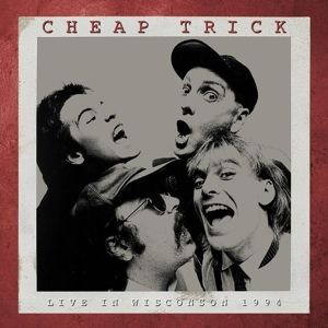Live In Wisconsin 1994, Cheap Trick