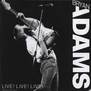 Live! Live! Live!, Bryan Adams
