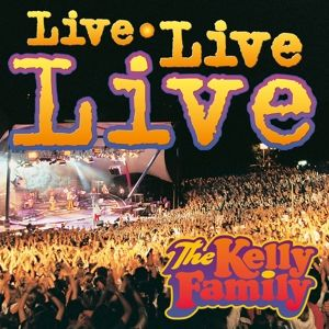Live Live Live, The Kelly Family