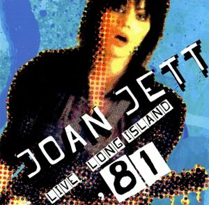 Live Long Island 81, Joan & The Blackhearts Jett