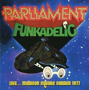 Live...Madison Square Garden 1977, Parliament-Funkadelic