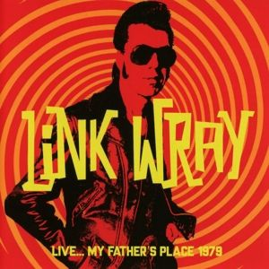Live...My Father'S Place 1979, Link Wray