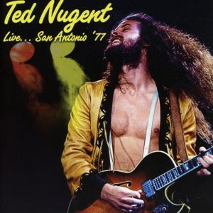 Live...San Antonio '77, Ted Nugent