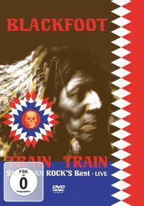 Live-Train Train-Southern Rock S Best, Blackfoot