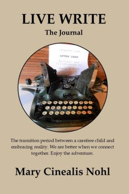 Live Write the Journal, Mary Cinealis Nohl