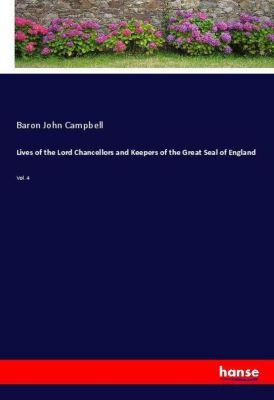 Lives of the Lord Chancellors and Keepers of the Great Seal of England, Baron John Campbell