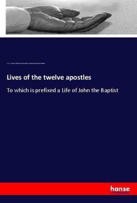 Lives of the twelve apostles, Francis William Pitt Greenwood, Association American Unitarian