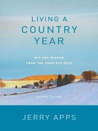 Living a Country Year, Jerry Apps