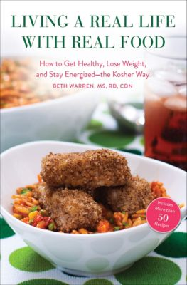 Living a Real Life with Real Food, Beth Warren
