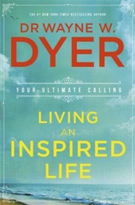 Living an Inspired Life, Wayne W. Dyer