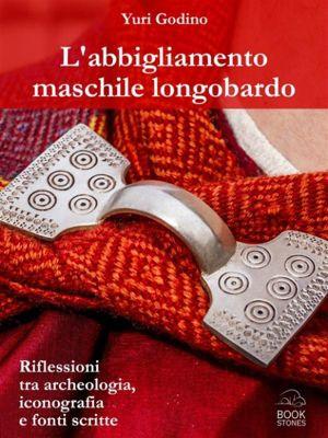 Living History: L'abbigliamento maschile longobardo, Yuri Godino
