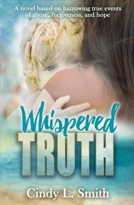 Living Hope for Today: Whispered Truth, Cindy L Smith