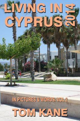 Living in Cyprus: 2014, Tom Kane